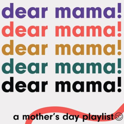 Dear Mama mother's day playlist